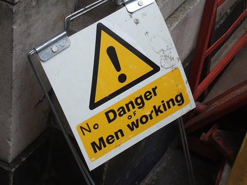 No Danger of Men Working